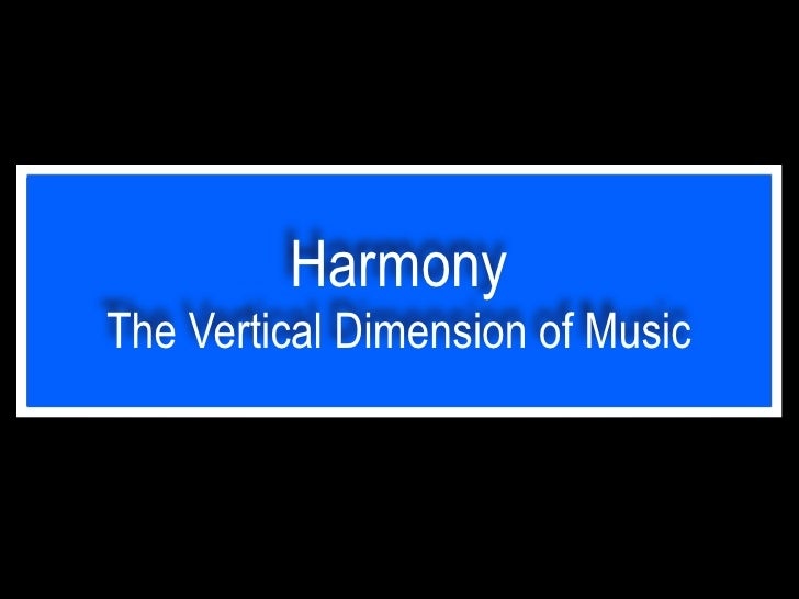 HarmonyThe Vertical Dimension of Music