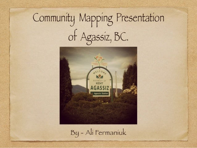 HUMS 1581 Community Mapping Project on Agassiz, BC.