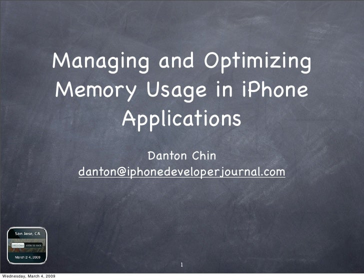 Managing and Optimizing                       Memory Usage in iPhone                            Applications              ...