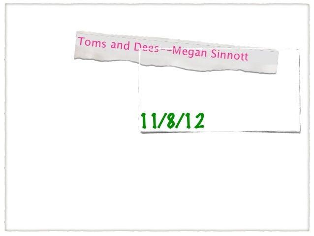 Toms and D           ees--Megan                      Sinnott          11/8/12