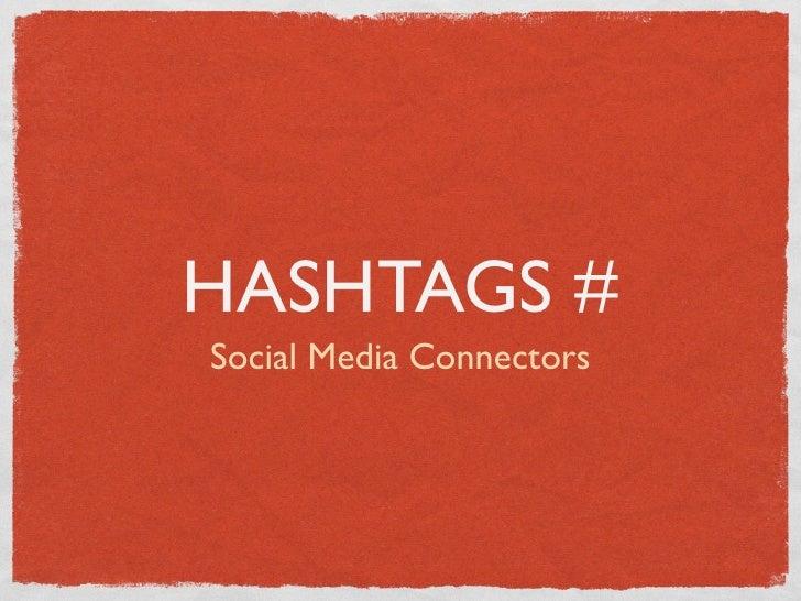Hashtags Social Media Connectors