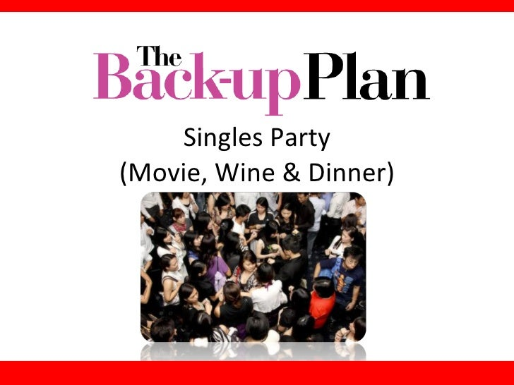 """The Back-up Plan"" - Movie, Wine & Dinner Singles Party - 29 April 2010"