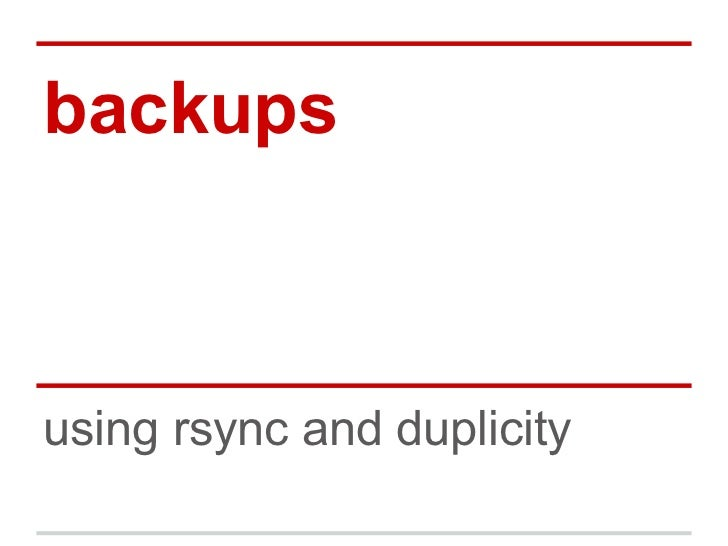backupsusing rsync and duplicity