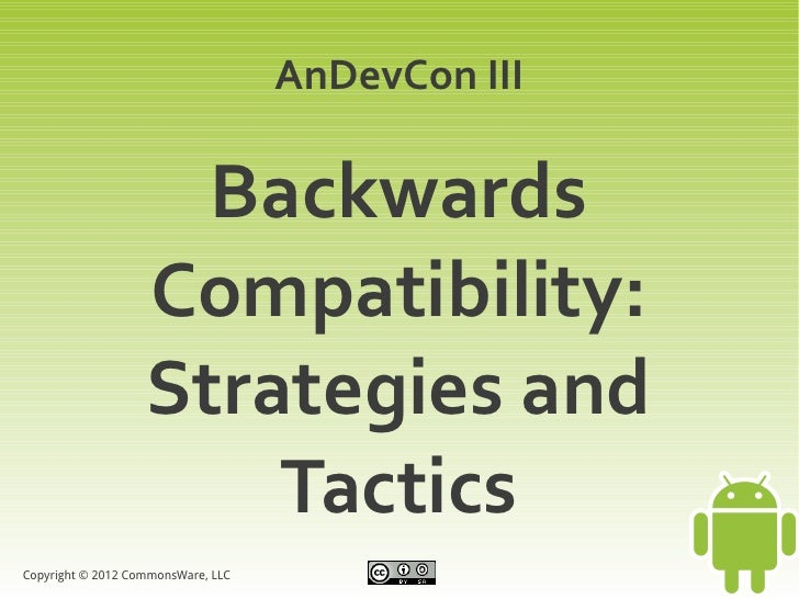 AnDevCon III                     Backwards                   Compatibility:                   Strategies and              ...