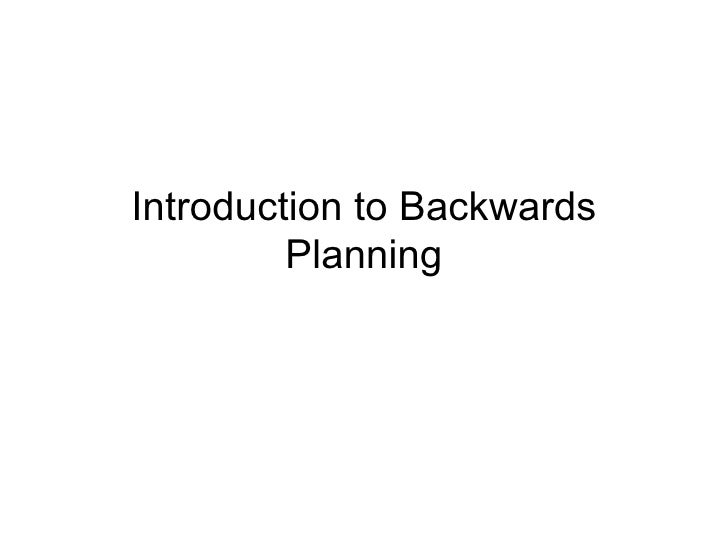Introduction to Backwards Planning