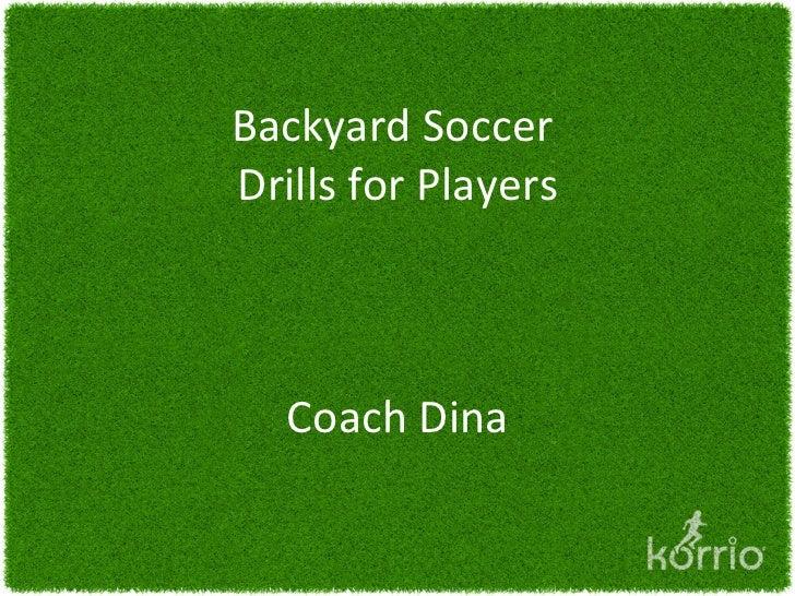 Soccer Backyard Drills : Backyard SoccerDrills for Players Coach Dina