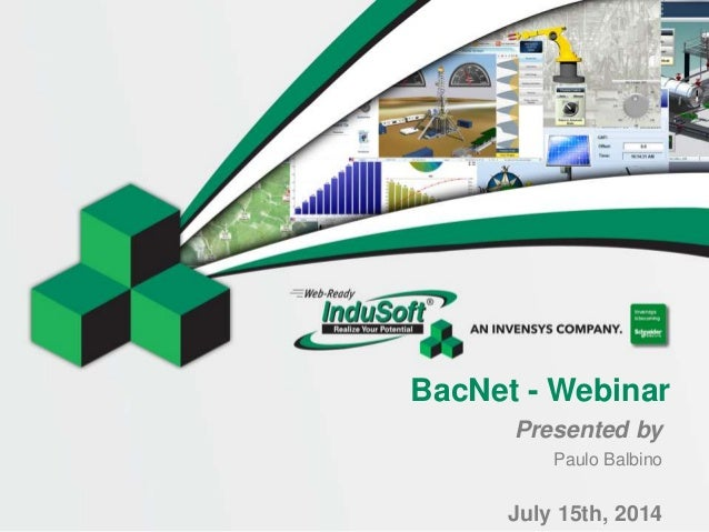 BacNet - Webinar Presented by Paulo Balbino July 15th, 2014