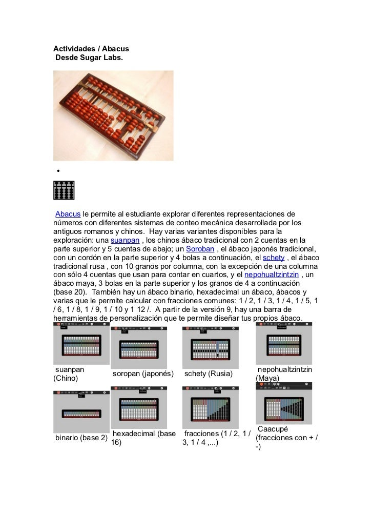 Actividades / AbacusDesde Sugar Labs. • Abacus le permite al estudiante explorar diferentes representaciones denúmeros con...