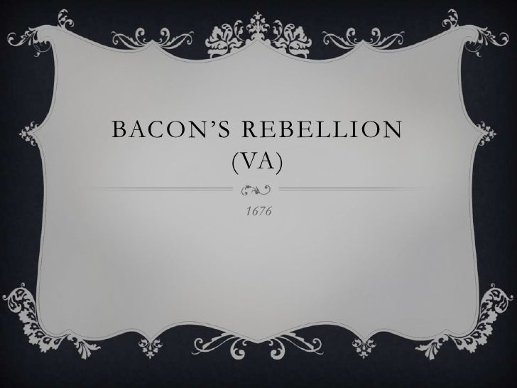 Bacon's Rebellion (VA)<br />1676<br />