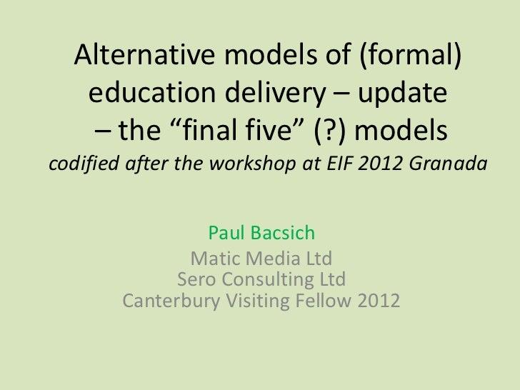Alternative archetypes of formal education provision