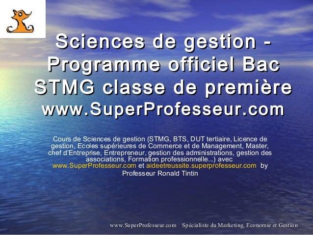 Bac stmg  - Sciences de gestion programme (classe de première Sciences et Technologies du Management et de la Gestion) sur www.SuperProfessseur.com - Marketing et Management