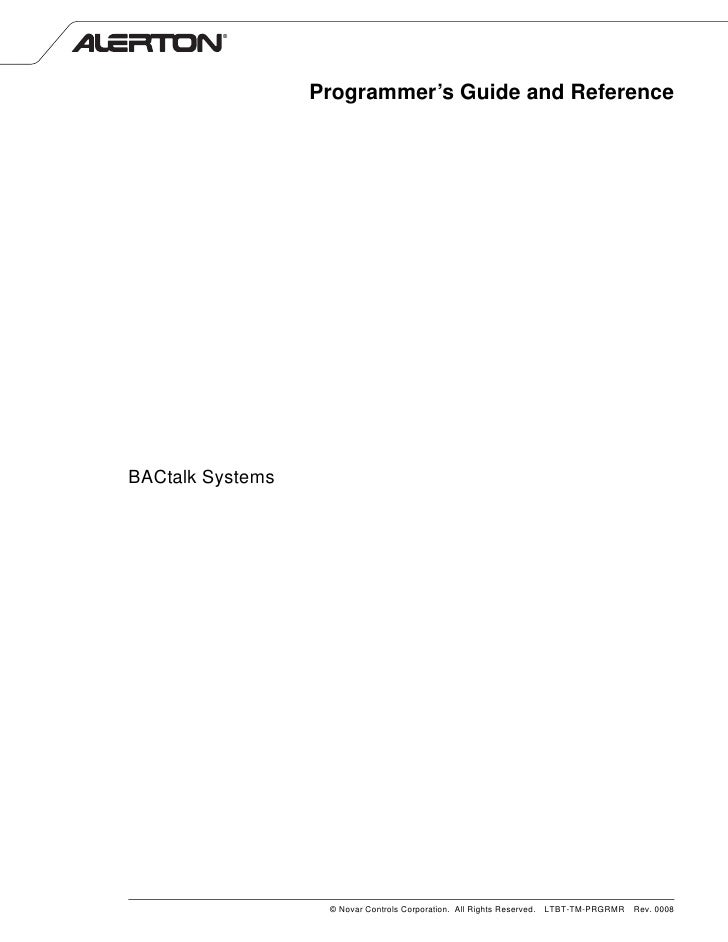 Programmer's Guide and Reference     BACtalk Systems                        © Novar Controls Corporation. All Rights Reser...