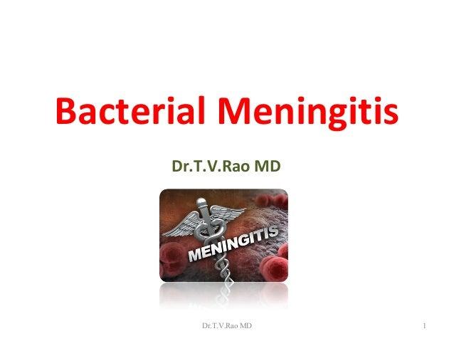 Bacterial Meningitis      Dr.T.V.Rao MD         Dr.T.V.Rao MD   1