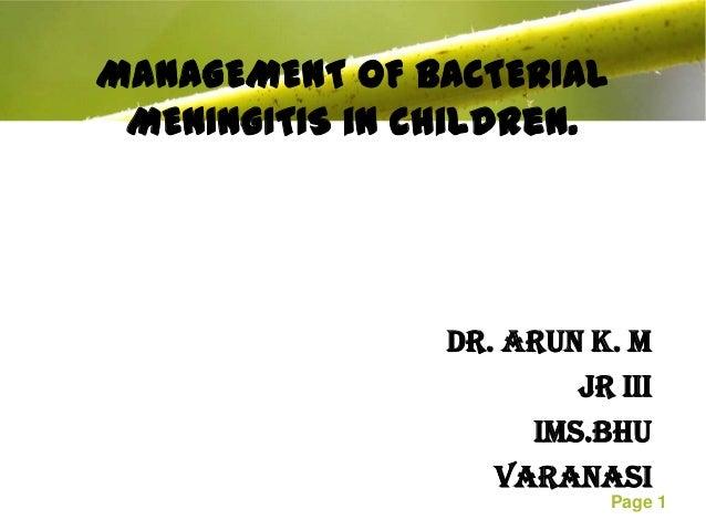 MANAGEMENT OF BACTERIAL MENINGITIS in children.                Dr. Arun K. M                        JR III                ...