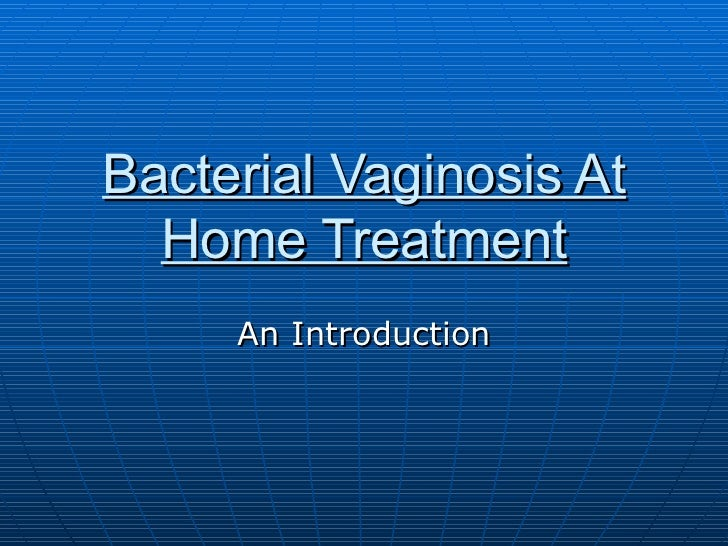 Bacterial vaginosis at home treatment for Why does my vagina smell like fish