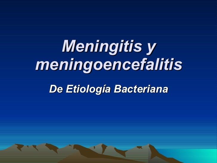 Meningitis y meningoencefalitis De Etiología Bacteriana