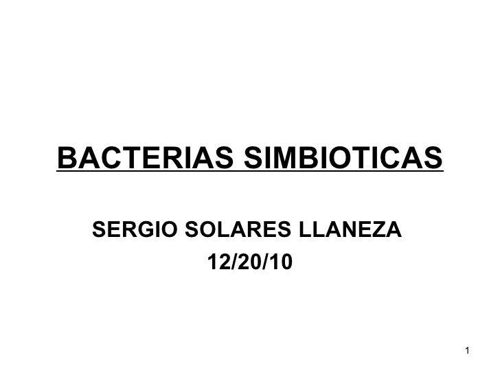 BACTERIAS SIMBIOTICAS SERGIO SOLARES LLANEZA   12/20/10