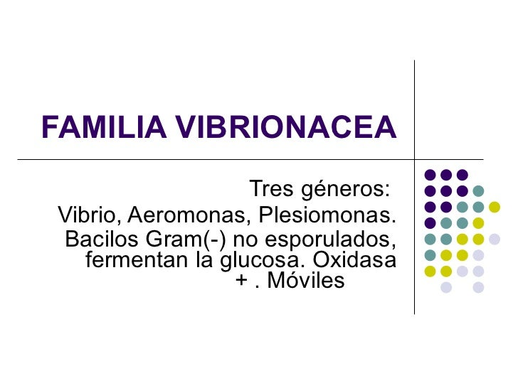 Bacteriologia Familia Vibrionacea 1