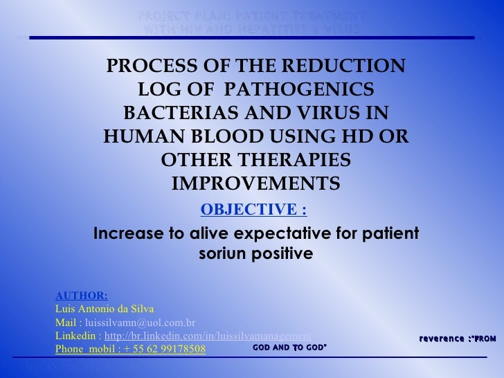 "reverence : ""FROM GOD AND TO GOD"" PROCESS OF THE REDUCTION LOG OF  PATHOGENICS BACTERIAS AND VIRUS IN HUMAN BLOOD USING ..."
