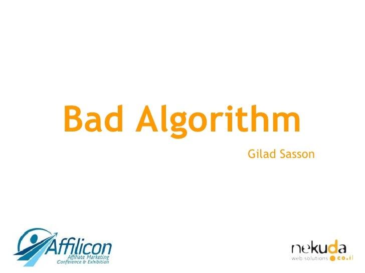 Bad Algorithm Gilad Sasson