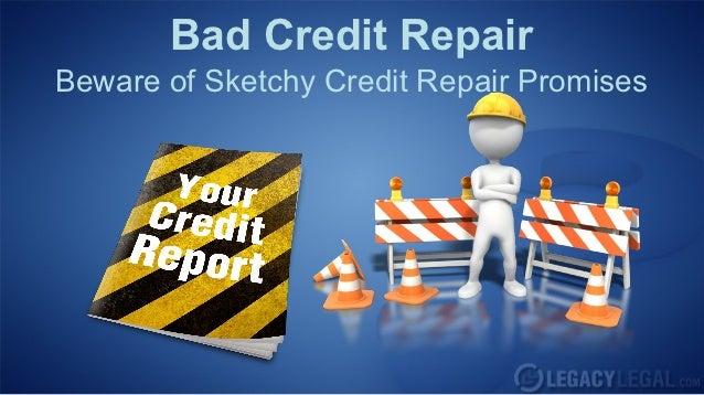 Bad Credit Repair: Beware of Sketchy Credit Repair Promises