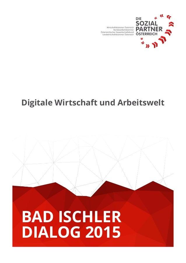 Digitale Wirtschaft und Arbeitswelt Untertitel des Dokumentes BAD ISCHLER DIALOG 2015