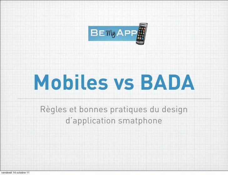 Mobiles vs BADA                         Règles et bonnes pratiques du design                               d'application s...