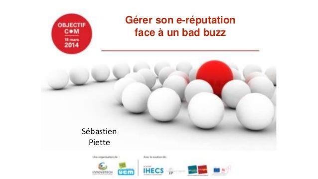 Sébastien Piette Gérer son e-réputation face à un bad buzz