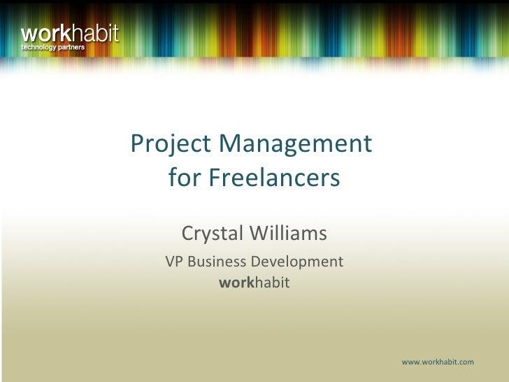 Project Management  for Freelancers Crystal Williams VP Business Development work habit