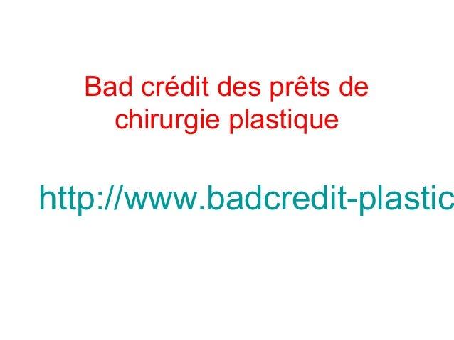 Bad crédit des prêts de chirurgie plastique http://www.badcredit-plastic