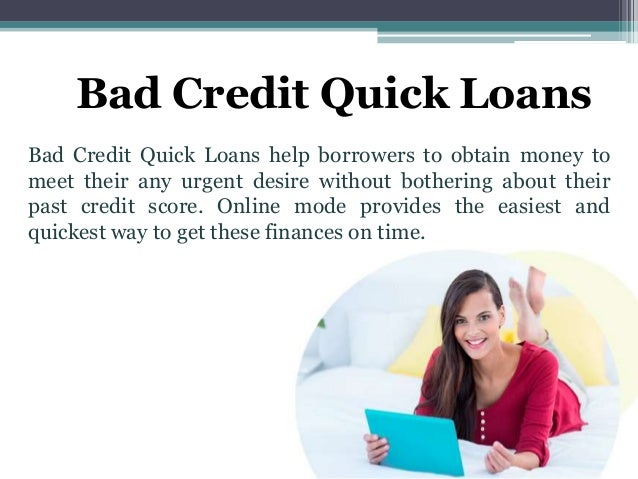 Bad Credit Quick Loans – Easiest and Quickest Way to Get Cash on Time