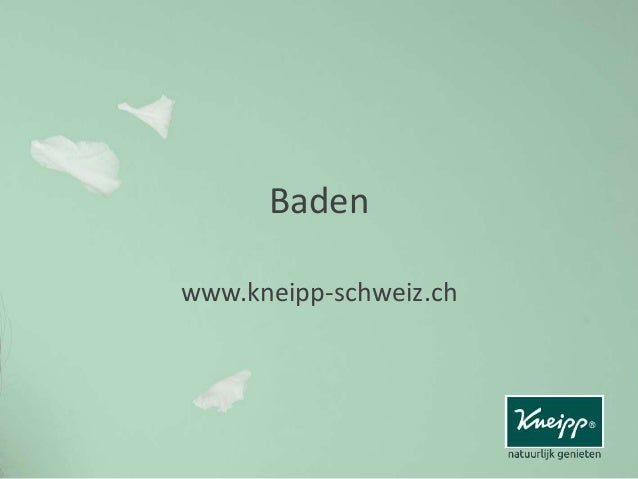 Baden www.kneipp-schweiz.ch