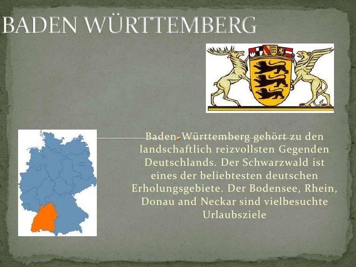 BADEN WÜRTTEMBERG<br />Baden-Württemberggehörtzu den landschaftlichreizvollstenGegendenDeutschlands. DerSchwarzwaldisteine...