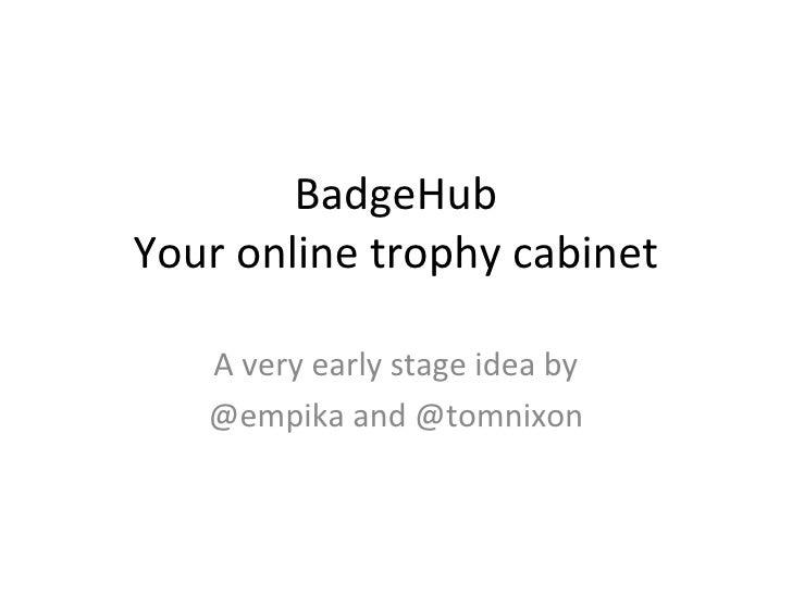 Badge hub