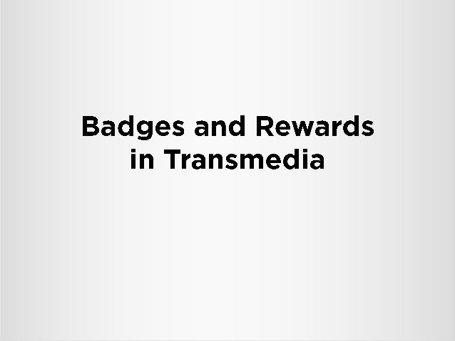 Badges and rewards in transmedia