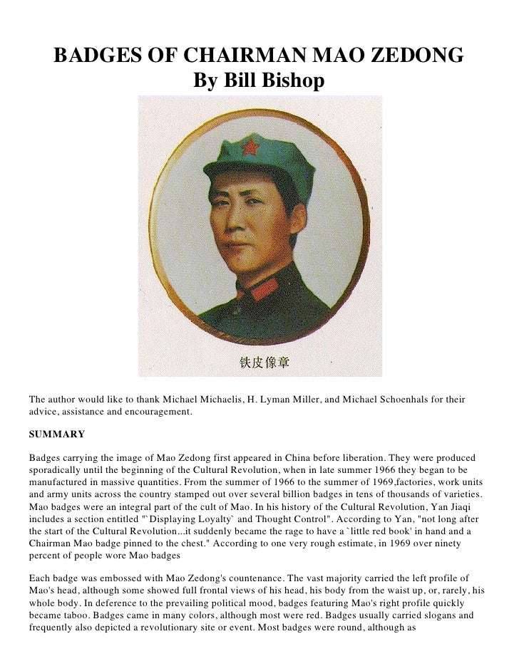 BADGES OF CHAIRMAN MAO ZEDONG                 By Bill Bishop     The author would like to thank Michael Michaelis, H. Lyma...