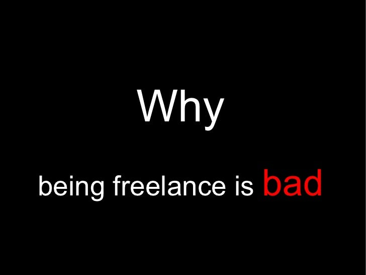 Why being freelance is bad