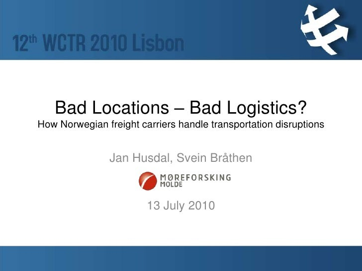 Bad Locations – Bad Logistics?How Norwegian freight carriers handle transportation disruptionsInterviewees: 3 transportati...