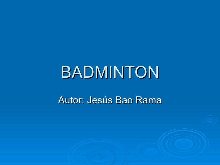 BADMINTON Autor: Jesús Bao Rama