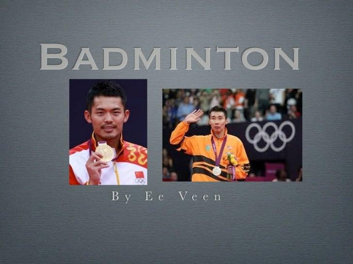 Badminton  B y   E e   Ve e n