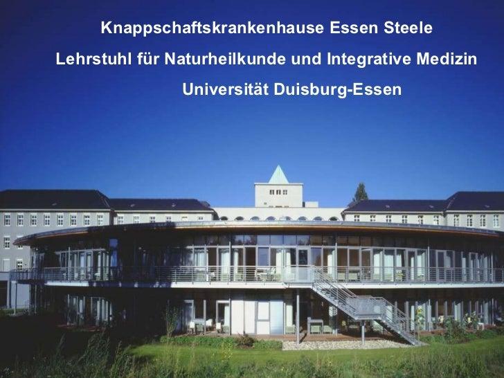 KLINIKEN ESSEN-MITTE, Department for Internal and Integrative Medicine Knappschaftskrankenhause Essen Steele Lehrstuhl für...