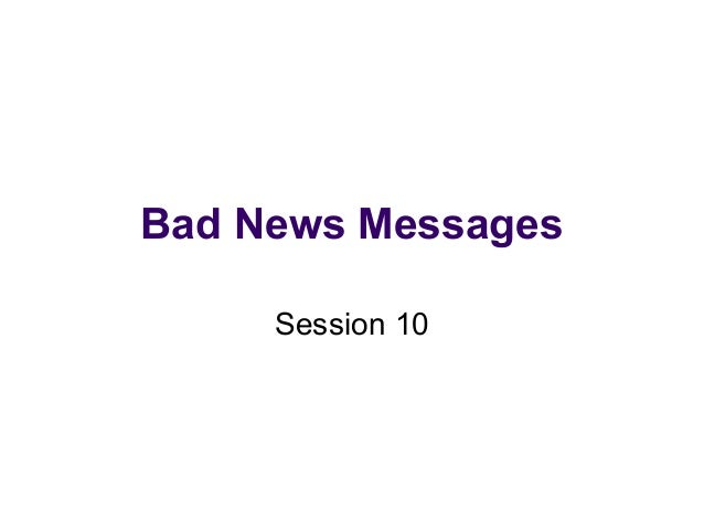 Bad News Messages Session 10