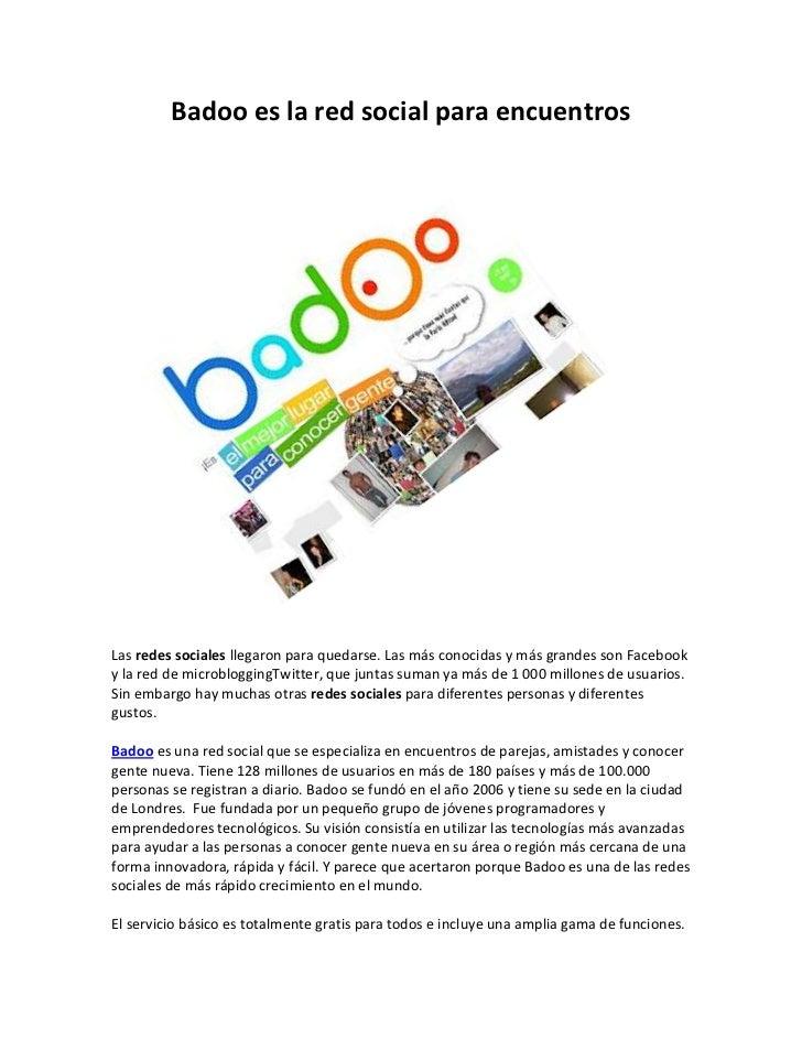 Badoo es la red social para encuentrosLas redes sociales llegaron para quedarse. Las más conocidas y más grandes son Faceb...