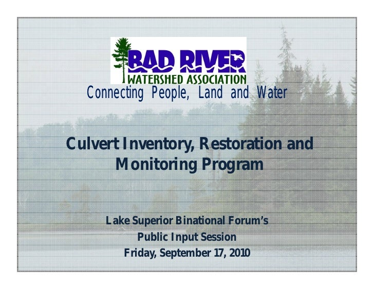 Connecting People, Land and Water   Culvert Inventory, Restoration and       Monitoring Program        Lake Superior Binat...