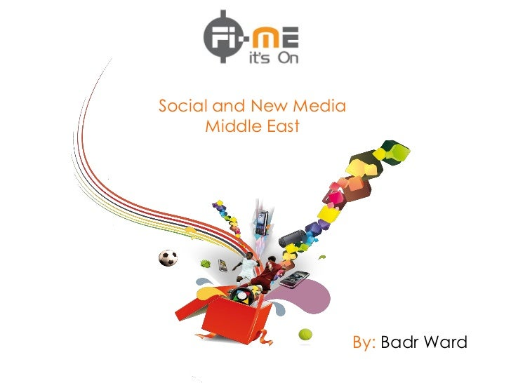 Social and New Media     Middle East                       By: Badr Ward