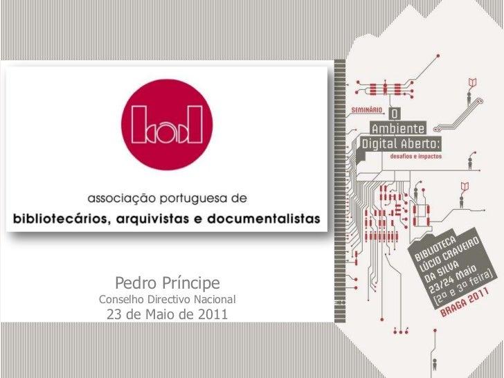 Pedro Príncipe<br />Conselho Directivo Nacional<br />23 de Maio de 2011<br />
