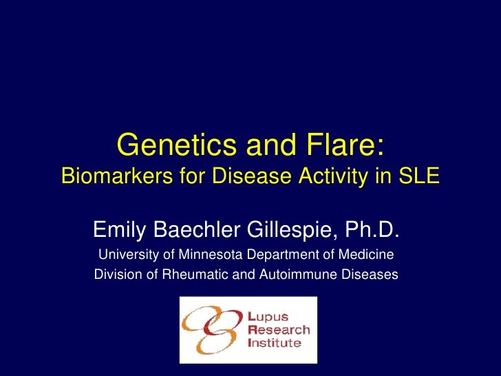 Biomarkers for Disease Flare by Emily Baechler Gillespie