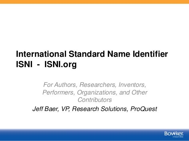 International Standard Name Identifier ISNI - ISNI.org For Authors, Researchers, Inventors, Performers, Organizations, and...