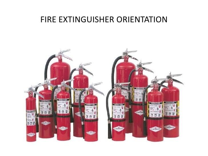 FIRE EXTINGUISHER ORIENTATION
