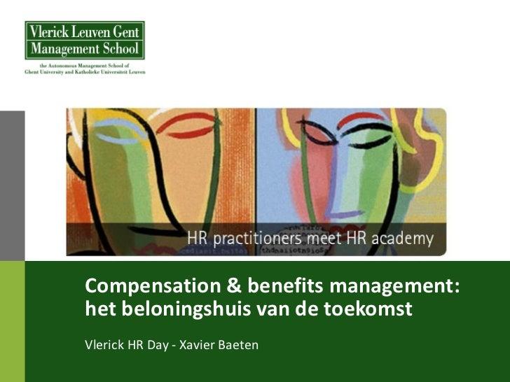 Compensation & benefits management:het beloningshuis van de toekomstVlerick HR Day - Xavier Baeten